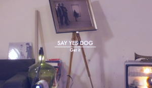 Say Yes Dog – Get It